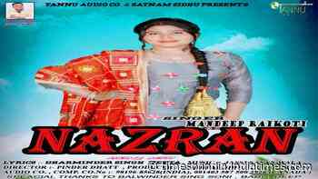 Check Out Latest Punjabi Song Music Video - 'Nazran' Sung By Mandeep Raikoti   Punjabi Video Songs - Times of India