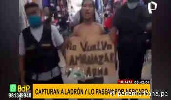 Huaral: capturan a ladrón y lo pasean por mercado por amenazar con cuchillo | Panamericana TV - Panamericana Televisión