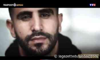 Reportage Téléfoot : Mahrez, des terrains de Sarcelles au sommet de l'Europe - La Gazette du Fennec