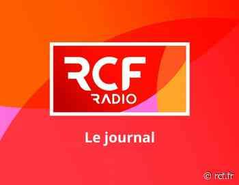 Au sommaire ce midi : . En France, l'heure est au déconfinement et au soulagement, sauf pour les patrons ... - RCF