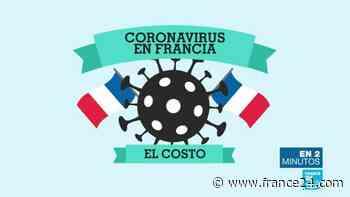El costo de coronavirus en Francia - FRANCE 24