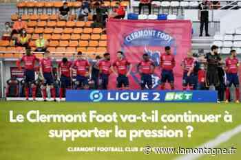 Le Clermont Foot va-t-il continuer à supporter la pression ? [Écoutez notre podcast] - La Montagne