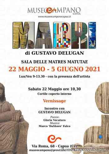 Capua: Mostra di Gustavo Delugan al Museo Provinciale Campano di Capua. - Capuaonline.com