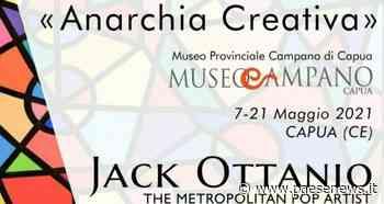 """Capua – Mostra """"Anarchia Creativa"""", l'arte contemporanea in un contesto museale - Paesenews"""