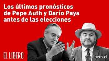 Los útlimos pronósticos de Pepe Auth y Darío Paya antes de las elecciones - El Líbero