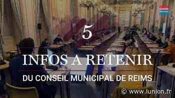 VIDÉO. Les cinq infos à retenir du conseil municipal de Reims - L'Union