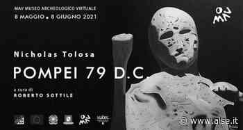 """Nicholas Tolosa al MAV di Ercolano con la mostra """"Pompei 79 dC"""" - Agenzia Internazionale Stampa Estero"""