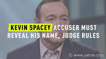 Kevin Spacey Accuser Must Reveal His Name, Judge Rules - Yahoo Entertainment