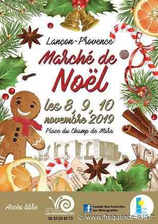 Marché de Noël - Lancon Provence - Du 08/11/2019 au 24/11/2019 - Lancon-Provence - Frequence-sud.fr - Frequence-Sud.fr