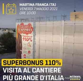 Superbonus 110 per cento: delegazione del gruppo parlamentare M5S a Martina Franca per il cantiere più grande d'Italia - Noi Notizie