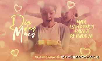 Dia das Mães: CDL POA aponta um cenário de esperança para a retomada - download — Revista News - Revista News