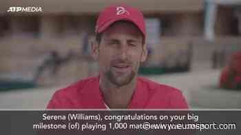 Novak Djokovic says Serena Williams 'inspires me' as she reaches 1000 career matches - Eurosport.com