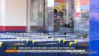Covid-19: Decreto proíbe que mercados atendam clientes presencialmente, em Porecatu - G1