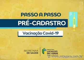 Lucas do Rio Verde abre pré-cadastro para pessoas com comorbidades na vacinação contra a Covid-19 - MT Agora