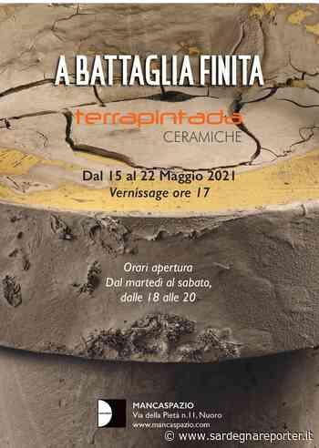 """Terrapintada: parte il 15 maggio a Nuoro la mostra """"A battaglia finita"""" - Sardegna Reporter"""