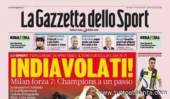"""L'apertura de La Gazzetta dello Sport: """"L'Atalanta vede il traguardo Champios"""" - Tutto Atalanta"""