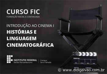 IF Sertão-PE, Campus Serra Talhada, abre inscrições para curso de Introdução ao Cinema - Blog do Didi Galvão