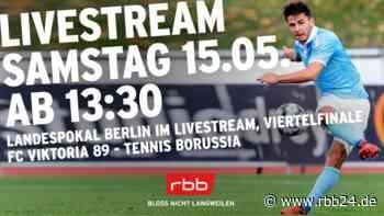 Jetzt im Livestream: Viktoria 1889 und Tennis Borussia kämpfen um den Einzug ins Landespokal-Halbfinale - rbb24