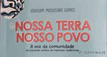 """""""Nossa terra, nosso povo"""", olhar de Joaquim Miquelino Gomes - Região Sul"""