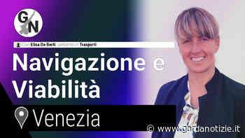 Navigazione e Viabilità sul Garda   Con Elisa De Beni • Gardanotizie - Garda Notizie