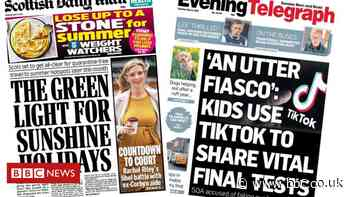 Scotland's papers: Holiday green light and TikTok test warnings - BBC News