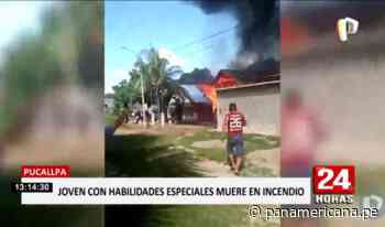Pucallpa: incendio le costó la vida a un joven con habilidades especiales | Panamericana TV - Panamericana Televisión