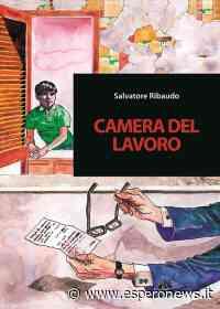 """Ciminna, iniziativa di BCsicilia """"30 Libri in 30 Giorni"""": si presenta il volume """"Camera del Lavoro"""" - Esperonews: Giornale Termini Cefalù Madonie - Esperonews"""