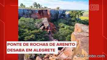 Veja antes e depois: ponte de rochas de arenito desaba em Alegrete - G1