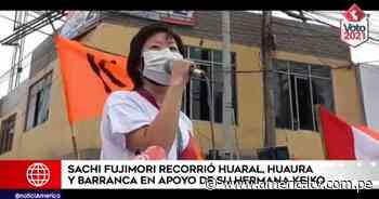Elecciones 2021: Sachi Fujimori recorrió Huaral, Huaura y Barranca en apoyo de su hermana Keiko - América Televisión