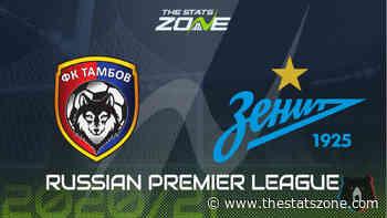 2020-21 Russian Premier League – Tambov vs Zenit Preview & Prediction - The Stats Zone