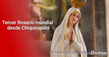 Tercer Rosario mundial desde Chiquinquirá – Proclama del Cauca - Proclama del Cauca