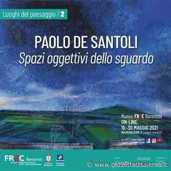 Spazi oggettivi dello sguardo, inaugurazione mostra online al FRaC di Baronissi. — Gazzetta di Salerno - Gazzetta di Salerno