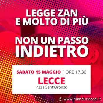 LECCE – Anche Lecce aderisce oggi alla mobilitazione nazionale 'Legge Zan e molto di più – non un passo indietro' - ManduriaOggi