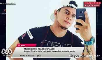Em Alagoa Grande: Jovem tira a própria vida após despedida em rede social - PortalMidia