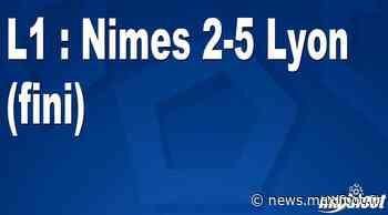 L1 : Nimes 2-5 Lyon (fini) - Barça