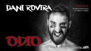 Evento: Dani Rovira. ODIO - La Voz de Almería