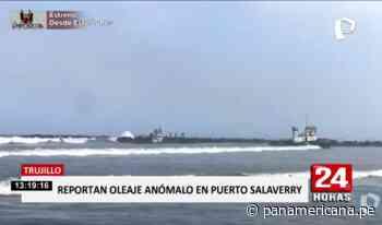 Trujillo: suspenden actividad en puerto de Salaverry por oleaje anómalo | Panamericana TV - Panamericana Televisión