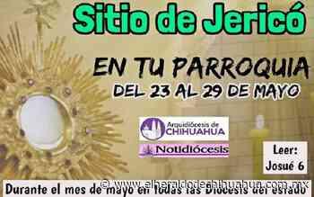 Invita la Arquidiócesis a participar en el Sitio de Jericó - El Heraldo de Chihuahua