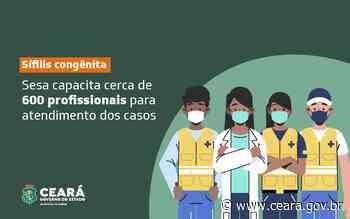 Projeto de combate à sífilis em Iguatu e Itapipoca capacita agentes de saúde e profissionais da atenção primária - Ceará