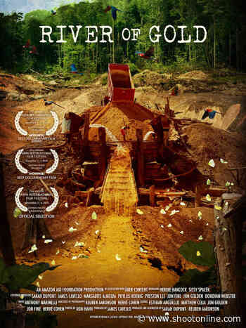 """Narrated by Sissy Spacek and Herbie Hancock, Documentary """"River Of Gold"""" Released in the U.S. - SHOOT Online"""