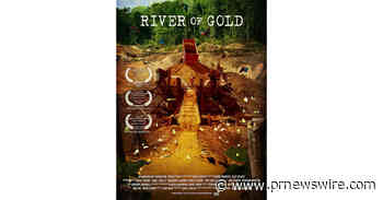 Narrated by Sissy Spacek and Herbie Hancock, Documentary River Of Gold Released in the US - PRNewswire