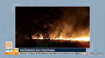Corpo de Bombeiros combate três incêndios em Ituiutaba - G1