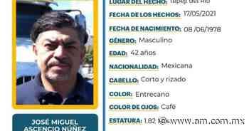 Emiten ficha de búsqueda por José Miguel Ascencio, desaparecido en Tepeji - Periódico AM