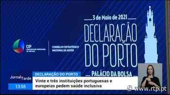 Declaração do Porto. Prioridades para a Saúde e Europa - RTP