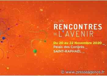 SAINT RAPHAEL : Rencontres de l'Avenir (13 mars), le programme - La lettre économique et politique de PACA - Presse Agence