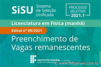 Campus Serra Talhada oferece nove vagas remanescentes para o curso de Licenciatura em Física no SiSU 2021.1 - Blog do Didi Galvão