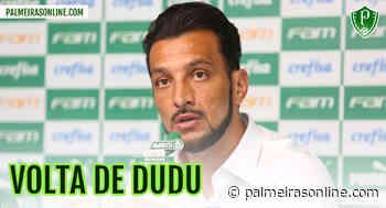 Volta de Dudu ao Palmeiras: Edu Dracena revela obstáculo pela volta antecipada do camisa 77 - Palmeiras Online