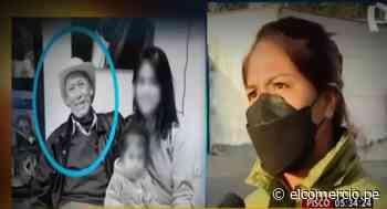 Muere padre de mujer que ya había perdido 13 familiares por el COVID-19 en Pisco - El Comercio Perú
