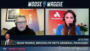 Sean Marks Talks Big 3 Chemistry After Lack Of Playing Time Together | Moose & Maggie - Yahoo News