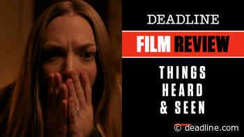 [WATCH] 'Things Heard And Seen' Review: Amanda Seyfried Netflix Movie – Deadline - Deadline